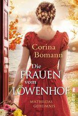 Die Löwenhof-Saga / Die Frauen vom Löwenhof - Mathildas Geheimnis