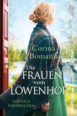 Die Löwenhof-Saga / Die Frauen vom Löwenhof - Solveigs Versprechen