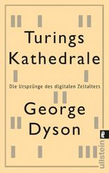 Turings Kathedrale - Die Ursprünge des digitalen Zeitalters