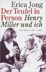 Der Teufel in Person. Henry Miller und ich