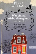 Wer einmal stirbt, dem glaubt man nicht - Ein Fall für Dona Holstein