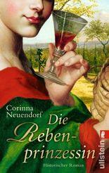 Die Rebenprinzessin: Historischer Roman