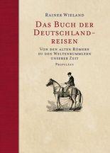 Das Buch der Deutschlandreisen