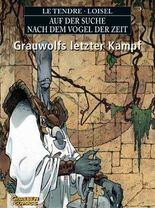 Auf der Suche nach dem Vogel der Zeit 3: Grauwolfs letzter Kampf (SC)