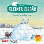 Maxi-Pixi Nr. 197: Kleiner Eisbär: Lass mich nicht allein, Lars!