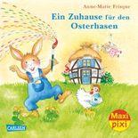 Maxi Pixi 202: Ein Zuhause für den Osterhasen