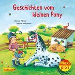 Maxi Pixi 280: Geschichten vom kleinen Pony