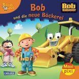 Maxi-Pixi Nr. 59: Bob und die neue Bäckerei