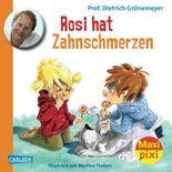 Maxi Pixi 121: Rosi hat Zahnschmerzen
