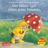 Maxi Pixi 138: Der kleine Igel rettet seine Freunde