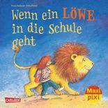 Maxi Pixi 176: Wenn ein Löwe in die Schule geht
