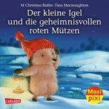 Maxi Pixi 285: Der kleine Igel und die geheimnisvollen roten Mützen