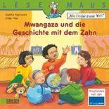 LESEMAUS, Band 192: Mwangaza und die Geschichte mit dem Zahn: Alle Kinder dieser Welt