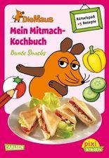 Pixi kreativ 64: Die Maus: Mein Mitmach-Kochbuch: Bunte Snacks
