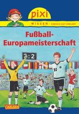 Pixi Wissen 72: Fußball-Europameisterschaft