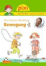 Pixi Wissen 83: Der kleine Medicus: Bewegung