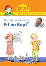Pixi Wissen 84: Der kleine Medicus: Fit im Kopf