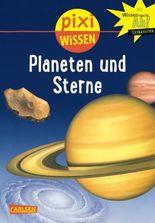 Pixi Wissen 10: Planeten und Sterne