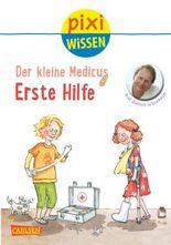 Der kleine Medicus: Erste Hilfe