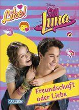 Disney Soy Luna: Soy Luna - Freundschaft oder Liebe?