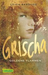 Grischa - Goldene Flammen