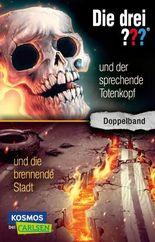 Die drei ???: und der sprechende Totenkopf / und die brennende Stadt (Doppelband)
