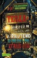 Tesla 1: Teslas unvorstellbar geniales und verblüffend katastrophales Vermächtnis