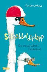 Schnabbeldiplapp - Ein wasserscheues Bilderbuch