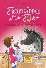 Freundinnen für alle Felle, Band 2: Freundinnen für alle Felle - Das zotteligste Pony der Welt