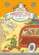 Die Schule der magischen Tiere (4): Abgefahren!