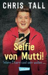 Selfie von Mutti - Wenn Eltern cool sein wollen