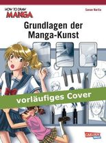 How To Draw Manga: Grundlagen der Manga-Kunst