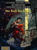 Auf der Suche nach dem Vogel der Zeit, Band 6: Das Buch der Götter (HC)