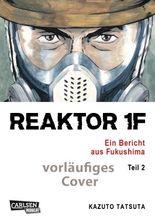 Reaktor 1F - Ein Bericht aus Fukushima 2