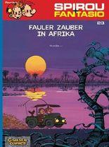 Spirou & Fantasio 23: Fauler Zauber in Afrika