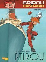 Spirou & Fantasio Spezial 25: Sein Name war Ptirou