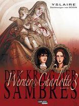 Krieg der Sambres, Band 6: Werner & Charlotte 3