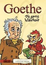 Goethe - Die ganze Wahrheit