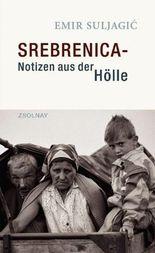 Srebrenica - Notizen aus der Hölle
