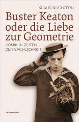 Buster Keaton oder die Liebe zur Geometrie