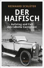Der Haifisch - Aufstieg und Fall des Camillo Castiglioni