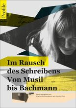 Im Rausch des Schreibens - Von Musil bis Bachmann