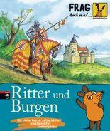 Frag doch mal ... die Maus! - Ritter und Burgen