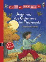 Erst ich ein Stück, dann du - Anton und das Geheimnis im Finsterwald