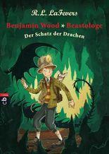 Benjamin Wood - Beastologe - Der Schatz der Drachen