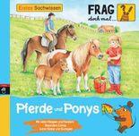 Frag doch mal ... die Maus - Erstes Sachwissen - Pferde und Ponys