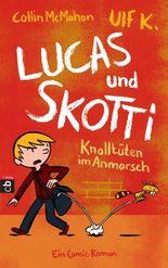 Lucas & Skotti - Knalltüten im Anmarsch