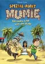 Spezial-Agent Mumie: Kleopatra total von der Rolle