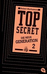 Top Secret -  Die neue Generation: Die Intrige