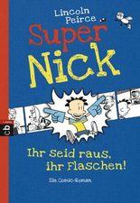 Super Nick - Ihr seid raus, ihr Flaschen!